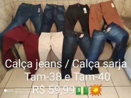 Calça jeans ou sarja 38 ao 48 R$ 59,99/ Calça 50 e 52 R$ 69,99