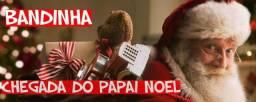 Bandinha para Chegada de Papai Noel - Banda Para Frente de Loja