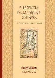 Livro A essência da medicina chinesa