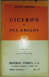 (Espanhol) Cicerón y Sus Amigos - Gaston Boissier; Prólogo Augusto Rostagni