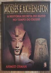 Moisés E Akhenatom - A História Secreta do Egito no tempo do Exôdo