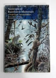 Neotropical Rainforest Mammals: A Field Guide (2a. Edição)