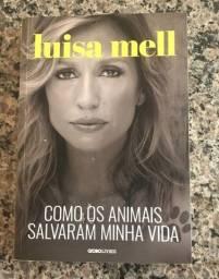 Luisa Mell - Como os animais salvaram minha vida
