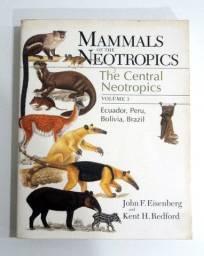 Mammals of the Neotropics, Volume 3: Ecuador, Bolivia, Brazil