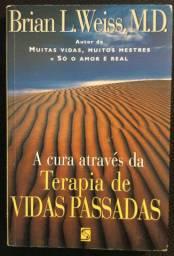 Livro: A Cura Através da Terapia de Vidas Passadas<br>