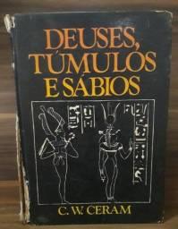 Deuses, Túmulos e Sábios autor C. W. Ceram