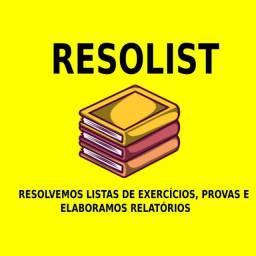 RESOLUÇÃO DE LISTAS, PROVAS E ELABORAÇÃO DE RELATÓRIOS