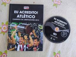 Eu acredito! Atlético: campeão da Libertadores (capa dura e cd).