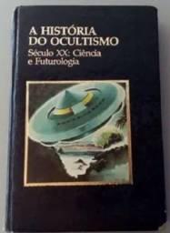 Livro A História Do Ocultismo. Século XX : Ciência e Futurologia.