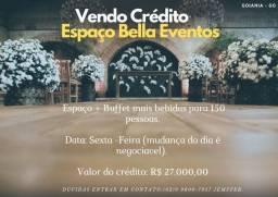 Vende- se credito no  Espaço Bela Eventos (Goiania)
