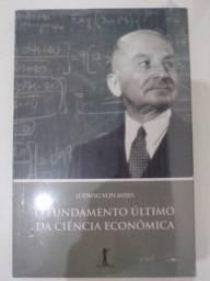 O Fundamento Último da Ciência Econômica - Ludwig von Mises