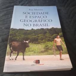 Sociedade e espaço geográfico no Brasil - Ruy Moreira