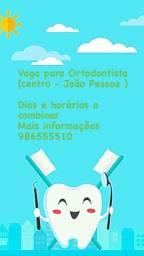 Vaga para Ortodontista !
