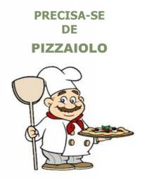 Precisa-se de Pizzaiolo/ Maringá PR
