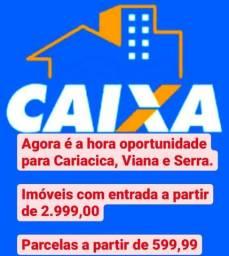 Agora é a hora da oportunidade para Cariacica, viana e Serra