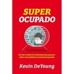 Super Ocupado Um livro (misericordiosamente) pequeno sobre um problema (realmente) grande