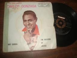 Carlos Gonzaga, Compacto Vinil 45 rpm, Oh! Carol, Um Milhão de Vezes