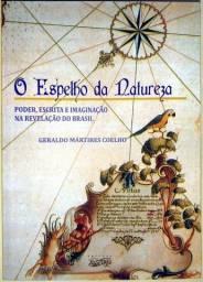 O espelho da natureza: poder, escrita e imaginação na revelação do Brasil