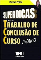 Superdicas Para Um Trabalho de Conclusão de Curso Nota 10 (Português) Capa comum