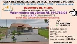 CASA RESIDENCIAL ILHA DO MEL - CIANORTE PARANÁ (DESCONTO DE 41,89%)