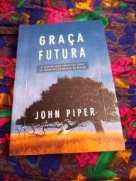 John Piper - Graça futura