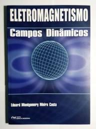 Eletromagnetismo - Campos Dinâmicos - Eduard M. M. Costa