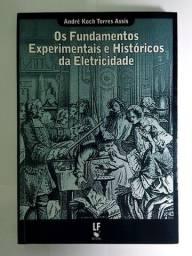 Os Fundamentos Experimentais e Históricos da Eletricidade - André K. T. Assis