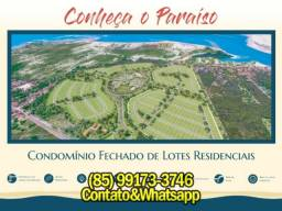 Lotes em Condominio Fechado, Oceano Atlântico Esquina com Rio Jaguaribe!