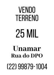 Terreno 25 mil Rua do DPO Unamar *
