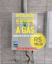 Instalação Aquecedor a Gás R$ 180,00