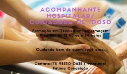 Cuidadora de idoso/ Acompanhante em hospital