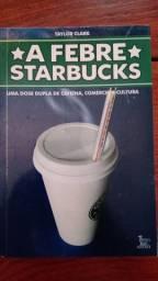 Livro A febre Starbucks - uma dose dupla de cafeína, comércio e cultura