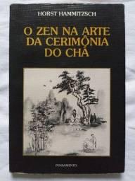 Livro O Zen Na Arte Da Cerimônia Do Chá Horst Hammitzsch?