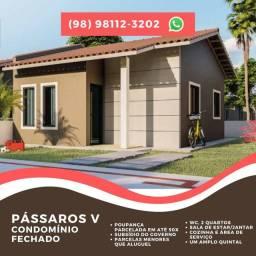 57/ Casa do Pássaros V, Entrada de R$ 499, estrada de ribamar