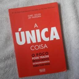 A Unica Coisa - Gary Keller, Jay Papasan