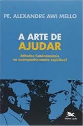 A arte de ajudar: Atitudes fundamentais no aconselhamento espiritual (Português)
