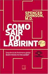 Livro Como sair do labirinto: Spencer Johnson - NOVO