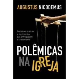 Polêmicas na igreja (Augustus Nicodemus)