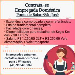 Empregada Doméstica - Ponta de Baixo/São José