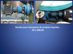 Bomba para transporte de produto líquidos.
