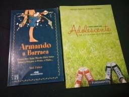Livros Armando a Barraca  e Como virar um adolescente