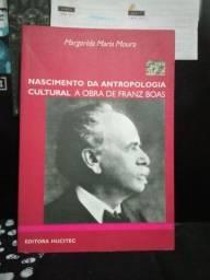 NASCIMENTO DA ANTROPOLOGIA CULTURAL A OBRA DE FRANZ BOAS - MARGARIDA <br>MARIA MOURA