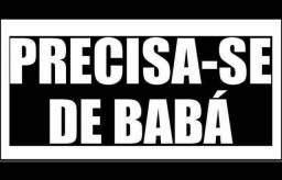 PRECISA-SE DE BABÁ
