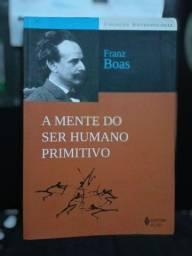 A MENTE DO SER HUMANO PRIMITIVO - FRANZ BOAS
