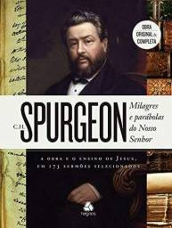 C.H.SPURGEON  Milagres  e Parábolas de Nosso Senhor