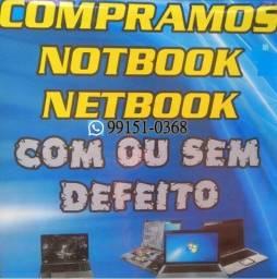 C.ompramos Notebook, Netbook Com ou Sem Defeito