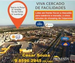 Em frente a Havan tem os melhores lotes de Valparaíso, ideal para moradia e comércio