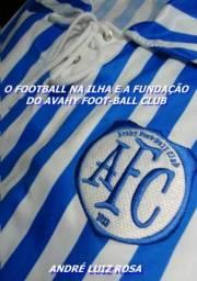 O Football na Ilha e a Fundação do Avaí Foot-ball Club