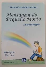 Livro Mensagem do Pequeno Morto - Neio Lúcio por Chico Xavier