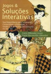 Livro - Jogos e Solucoes Interativas Lucio Abbondati Jr; Lucia Vasconcellos Abbondati